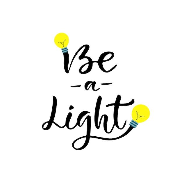 Sé una luz. frase de motivación e inspiración. cotización de vector ...