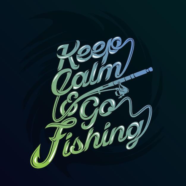 Mantén la calma y ve a pescar. refranes y citas de pesca Vector Premium
