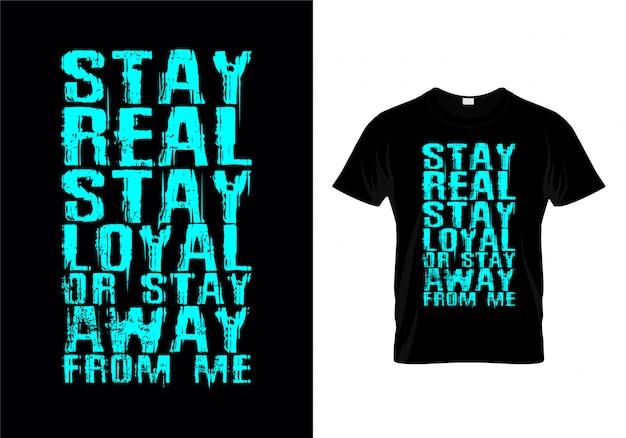 Manténgase real manténgase fiel o manténgase alejado de mí camiseta de tipografía Vector Premium