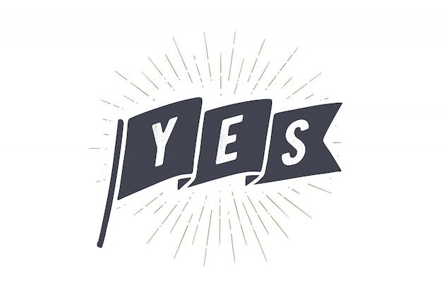 Marcar sí. bandera de la vieja escuela Vector Premium