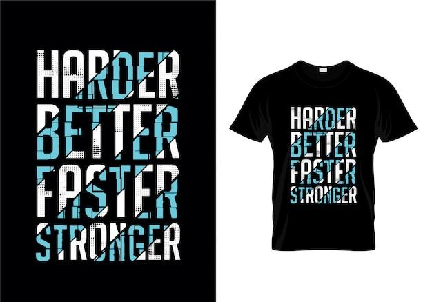 Más difícil, más rápido, más fuerte, tipografía, diseño de camiseta Vector Premium