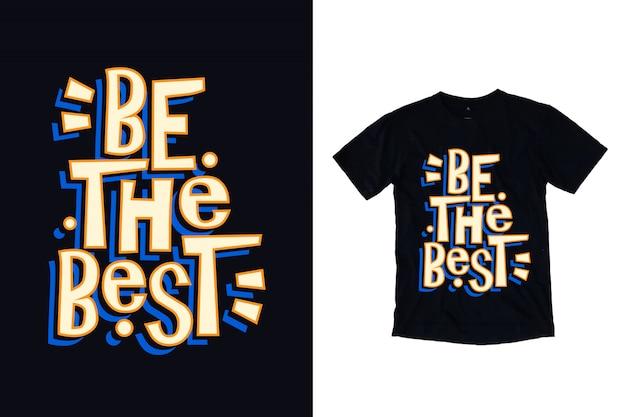 Sé la mejor ilustración de tipografía para el diseño de camisetas Vector Premium