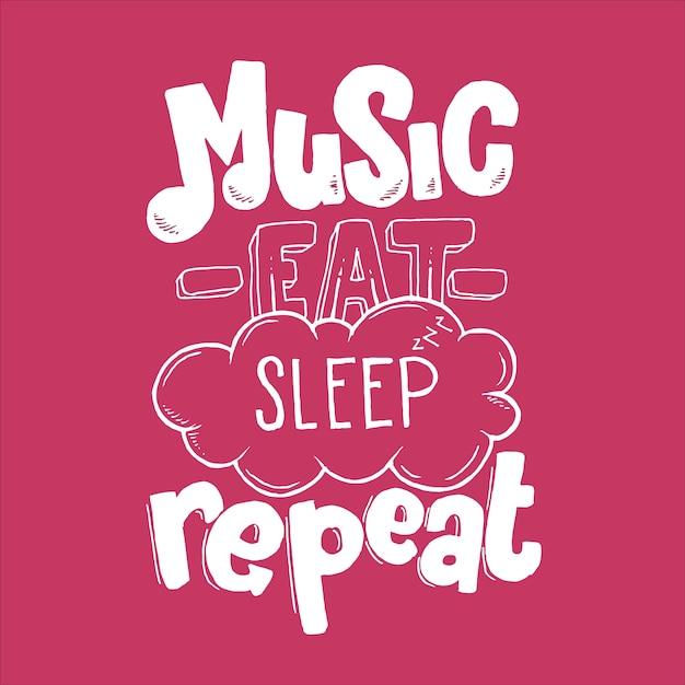 Música comer dormir repetir dibujado a mano tipografía letras diseño cita Vector Premium