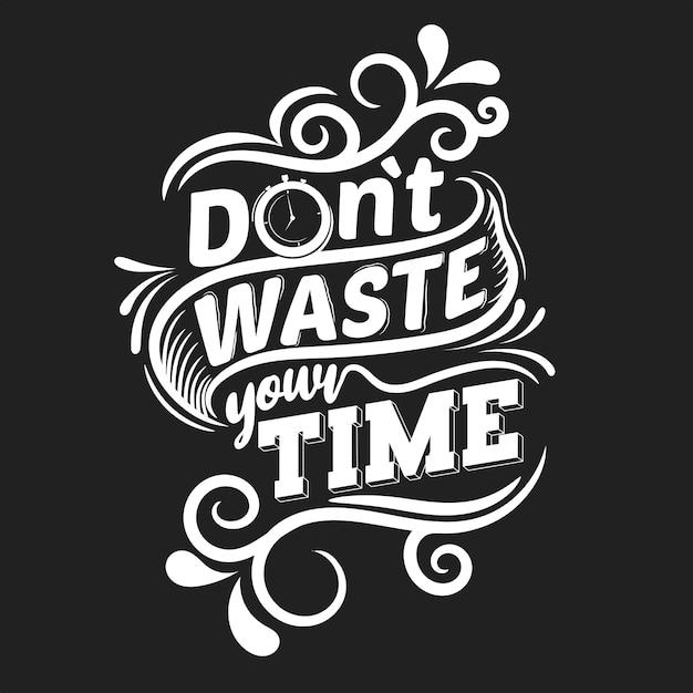 No malgastes tu tiempo. cita motivacional Vector Premium
