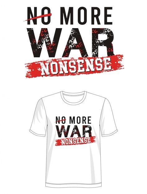 No Más Tipografía De Guerra Para Camiseta Vector Premium