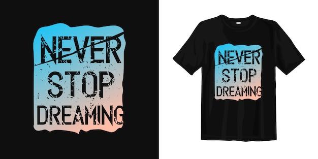 Nunca deje de soñar citas inspiradoras camiseta Vector Premium