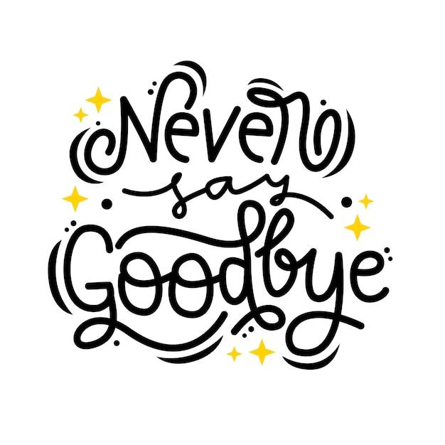 Nunca digas adiós cita de letras dibujadas a mano Vector Premium