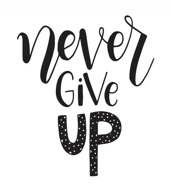 Nunca Te Rindas Cita Motivacional Letras Dibujadas A Mano