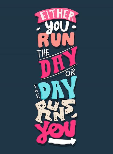 O corres el día o el día te corre Vector Premium