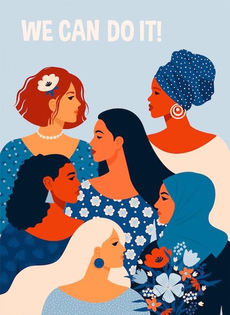 Podemos hacerlo cartel del día internacional de la mujer. ilustración con mujeres de diferentes nacionalidades y culturas. Vector Premium