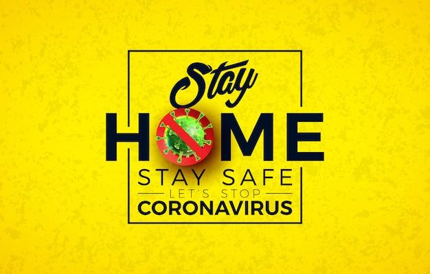 Quedarse en casa. detener el diseño de coronavirus con la célula de virus covid-19 y la letra de tipografía vector gratuito