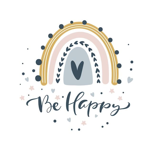 Sea feliz caligrafía letras texto e ilustración arco iris Vector Premium