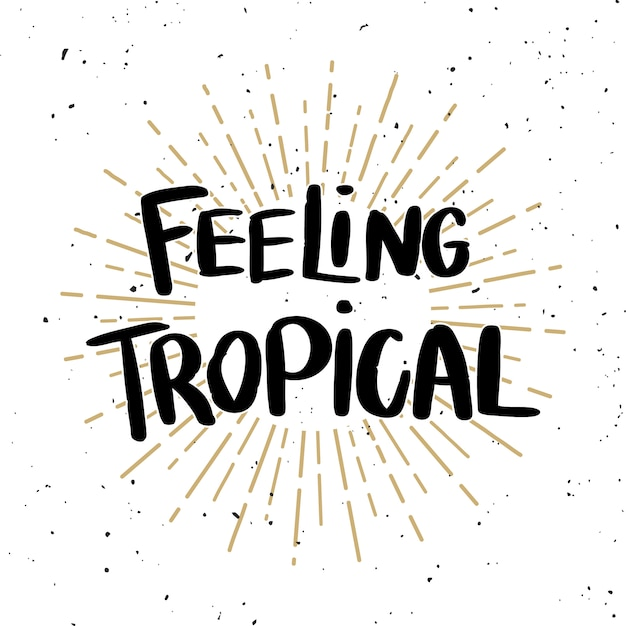 Sensación tropical frase de letras sobre fondo claro. elemento para cartel, camiseta, tarjeta. ilustración Vector Premium
