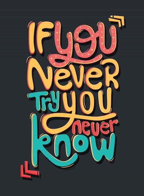 Si nunca lo intentas nunca lo sabrás. frases motivacionales. cita de letras. Vector Premium