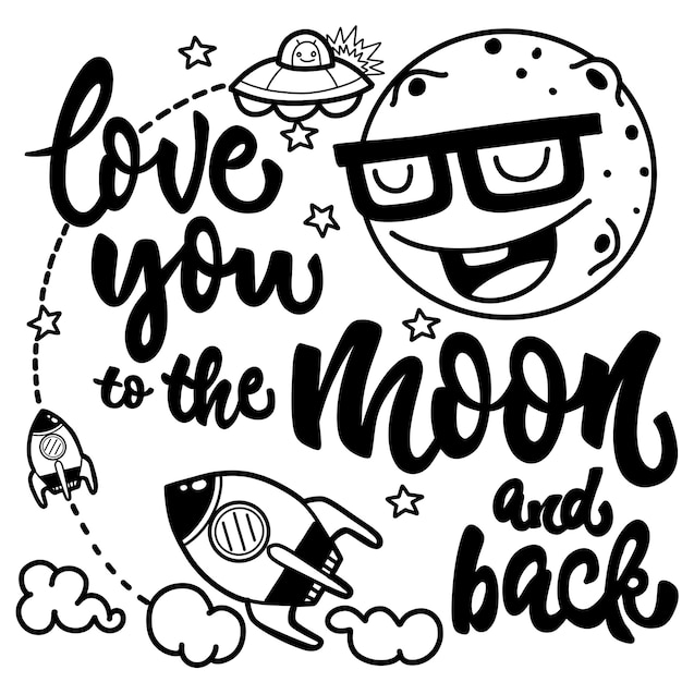 Te amo a la luna y de regreso, en blanco y negro dibujado a mano con una cita romántica Vector Premium