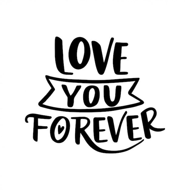 Te amo por siempre. dibujado a mano ilustración vintage con letras de mano. esta ilustración se puede utilizar como una tarjeta de felicitación. Vector Premium