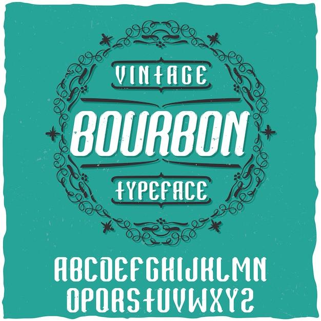 Tipografía de etiqueta vintage llamada bourbon. buena fuente para usar en cualquier etiqueta o logotipo vintage. vector gratuito