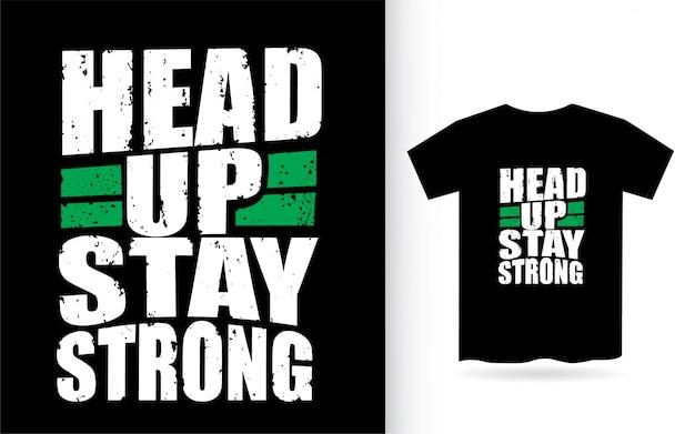 Tipografía head up stay strong para camiseta Vector Premium