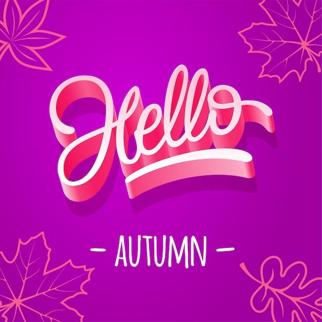 Tipografía hola otoño. ilustración con hojas de otoño. plantilla editable para la de una postal, pancarta, póster. ilustración. Vector Premium