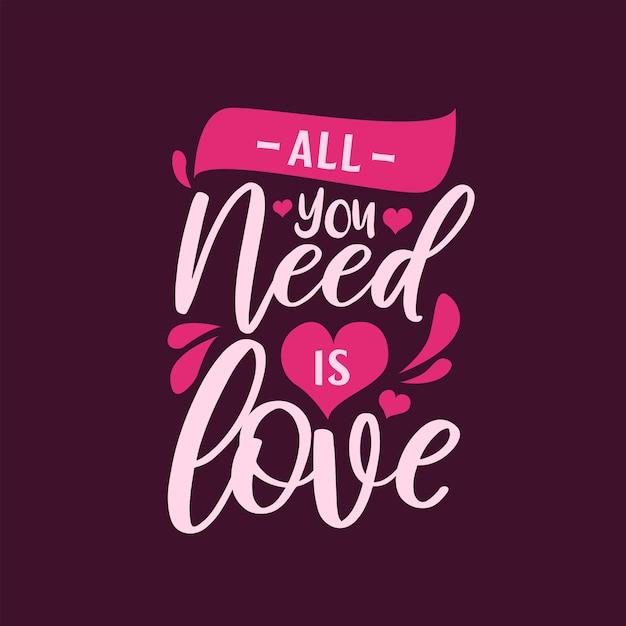 Tipografía motivacional todo lo que necesitas es amor Vector Premium