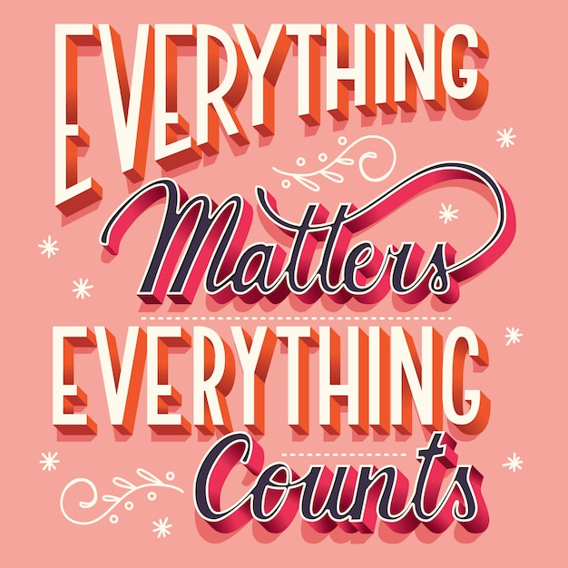 Todo importa, todo cuenta, tipografía de letras a mano diseño de cartel moderno Vector Premium