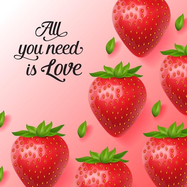 Todo lo que necesitas es letras de amor con fresas maduras. vector gratuito