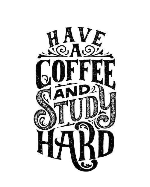 Tómate un café y estudia mucho. Vector Premium