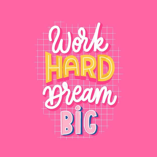 Trabajar duro soñar letras grandes motivar inscripción. Vector Premium