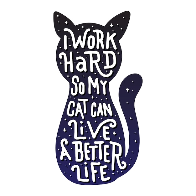 Trabajo duro para que mi gato pueda vivir una vida mejor. Vector Premium