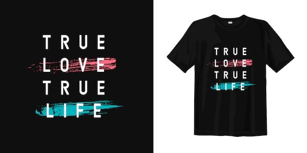 Verdadera vida verdadera amor inspiradoras palabras tipografía camiseta Vector Premium