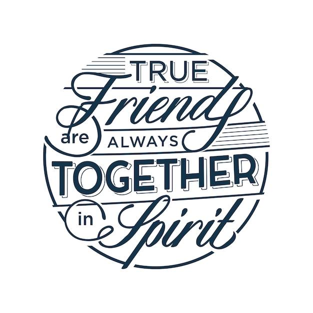 Los verdaderos amigos están siempre juntos en espíritu citas de amistad Vector Premium