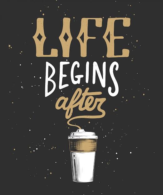 La vida comienza después del café con boceto de taza. Vector Premium