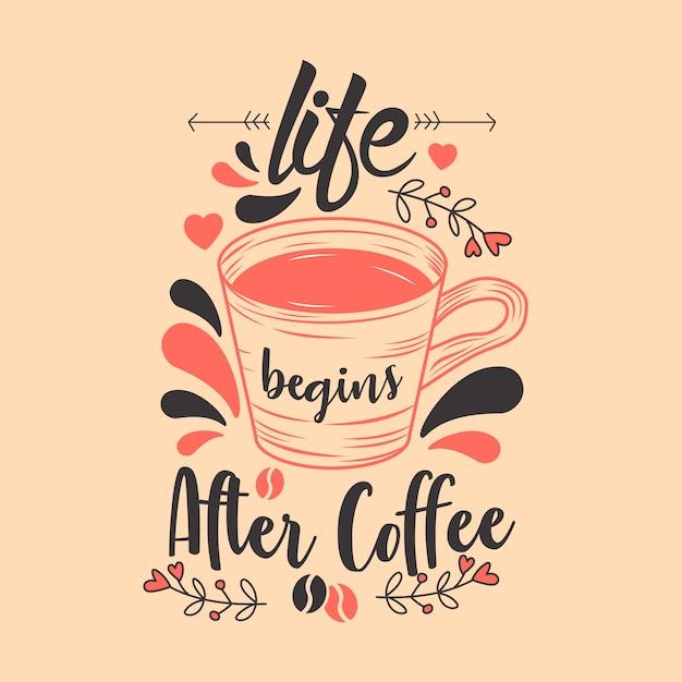 La vida comienza después del café Vector Premium