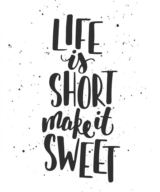 La vida es corta hazla dulce, letras. Vector Premium