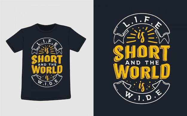 La vida es corta y el mundo es tipografía amplia para el diseño de camisetas Vector Premium