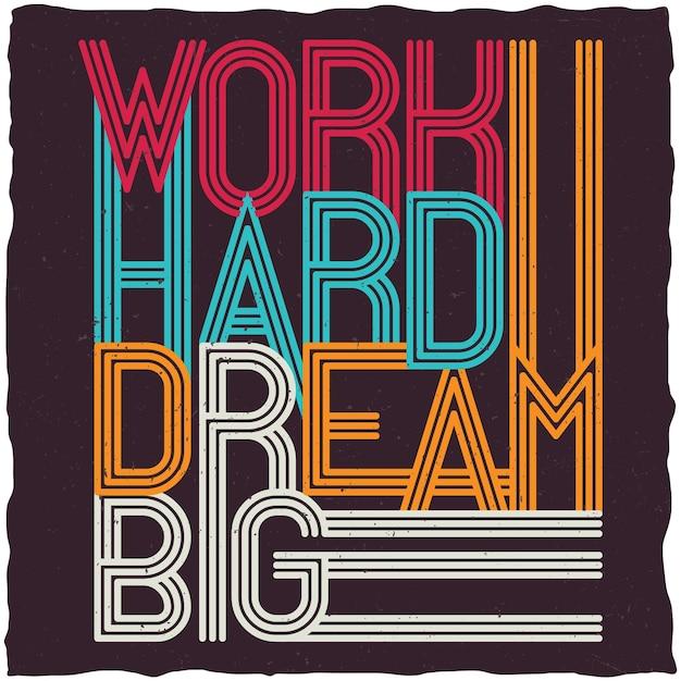 Arbeite hart, träume großes motivationsplakat Kostenlosen Vektoren