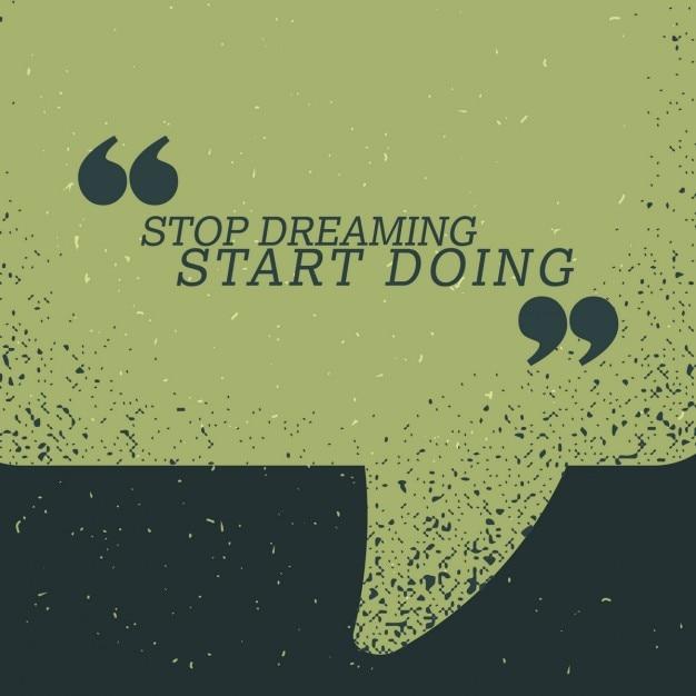 Aufhören zu träumen beginnen zitat auf grün sprechblase zu tun Kostenlosen Vektoren