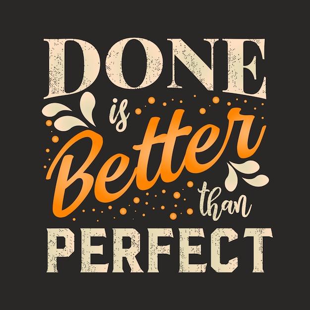 Beste inspirierende weisheitszitate für das getane leben sind besser als perfekt Premium Vektoren