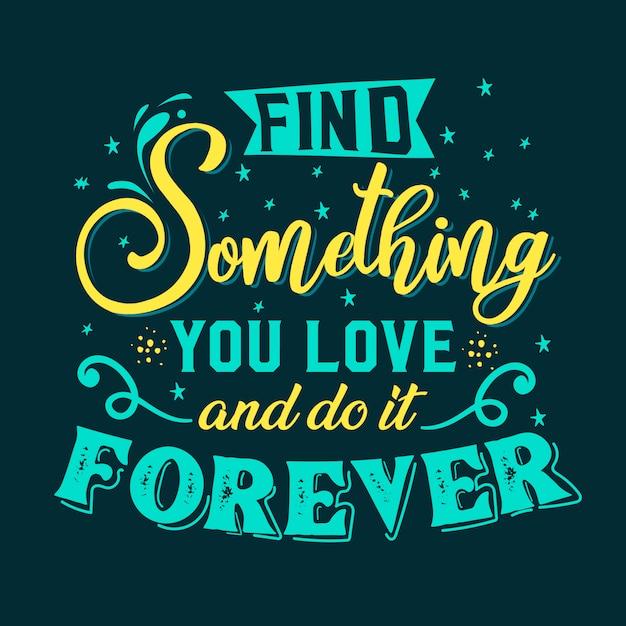 Beste inspirierende weisheitszitate fürs leben finde etwas, das du liebst und mache es für immer Premium Vektoren
