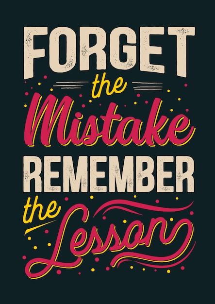 Beste inspirierende weisheitszitate fürs leben vergiss den fehler erinnere dich an die lektion Premium Vektoren