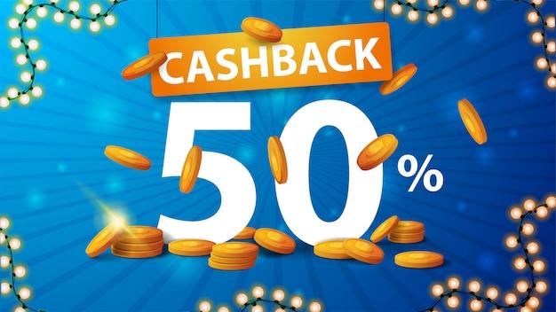 Blaues cashback-banner mit einer großen anzahl von 50 prozent mit goldmünzen. cashback-banner für ihre website im cartoon-stil Premium Vektoren