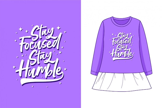 Bleib konzentriert, bleib bescheiden - grafisches t-shirt Premium Vektoren