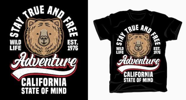 Bleiben sie wahr und kostenlos wild life adventure kalifornien typografie mit bär t-shirt Premium Vektoren