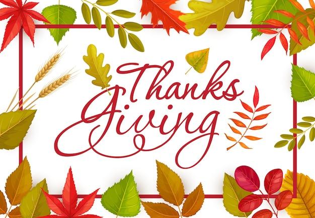 Dank giving poster oder grußkarte mit schriftzug und gefallenen herbstlaub und weizenähren. happy thanksgiving day grenze, herbst laub rahmen von ahorn, eiche, birke oder eberesche und ulme Premium Vektoren