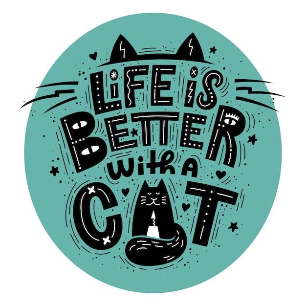 Das leben ist besser mit einer katzenbeschriftung Premium Vektoren