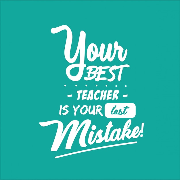 Dein bester lehrer ist dein letzter fehler Premium Vektoren