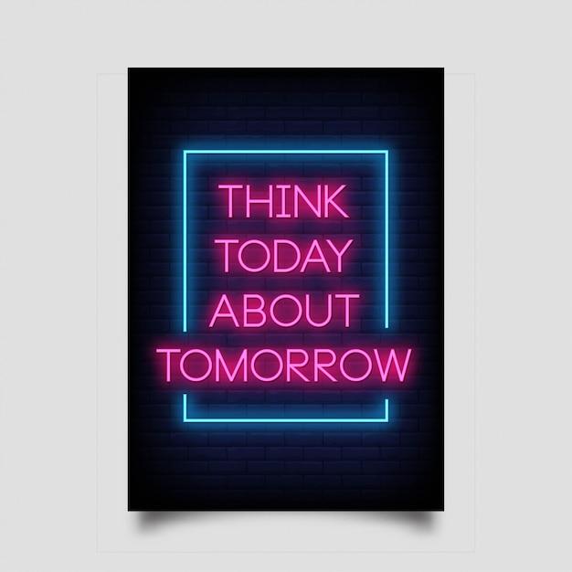 Denken sie heute an das morgen von postern im neonstil. Premium Vektoren