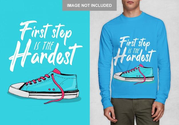 Der erste schritt ist der schwierigste. typografieentwurf für t-shirt Premium Vektoren