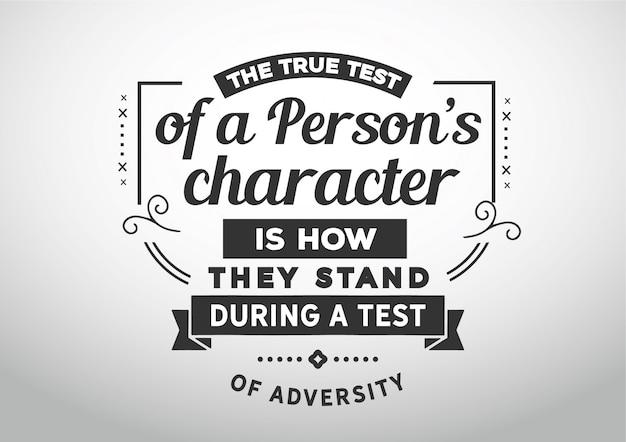 Der wahre test des charakters einer person besteht darin, wie sie während eines tests des widerspruchs bestehen Premium Vektoren
