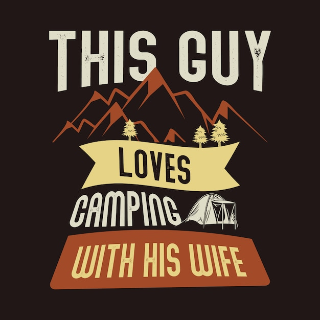Dieser typ liebt camping mit seiner frau. lagerzitat und sprichwort Premium Vektoren